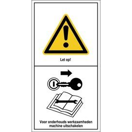 Let Op! Voor Onderhoudswerkzaamheden Machine Uitschakelen (sticker)