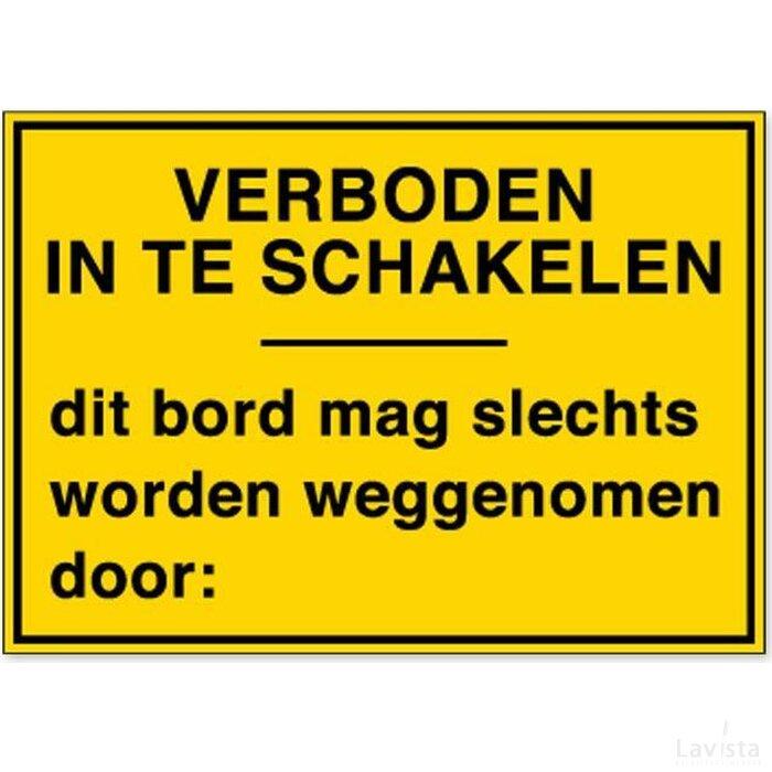 Verboden In Te Schakelen / Dit Bord Mag Slechts Worden Wegenomen Door: (sticker)