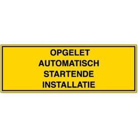 Opgelet Automatisch Startende Installatie (Sticker)
