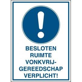 Besloten Ruimte / Vonkvrij Gereedschap Verplicht! (Sticker)